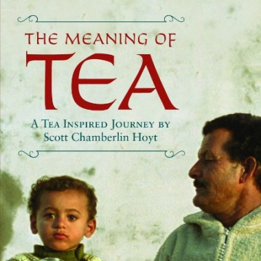 The Meaning of Tea: A Tea Inspired Journey